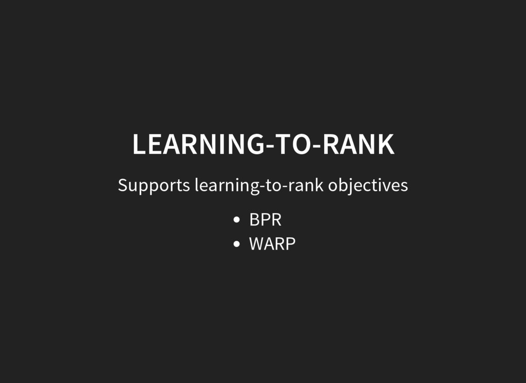 LEARNING-TO-RANK Supports learning-to-rank obje...