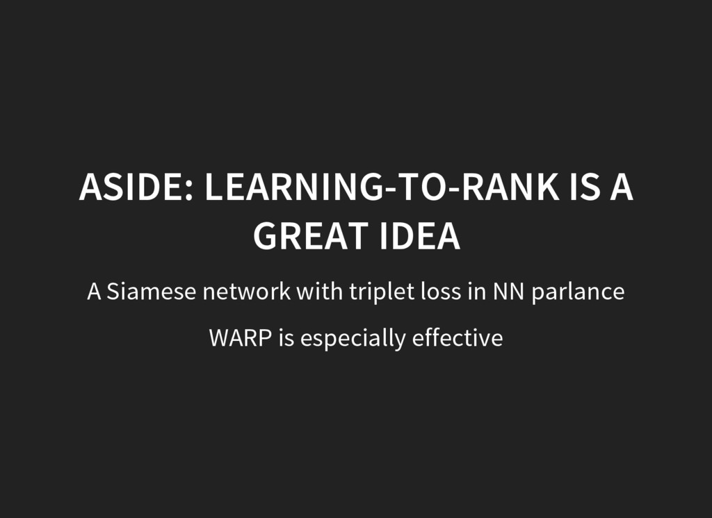 ASIDE: LEARNING-TO-RANK IS A GREAT IDEA A Siame...