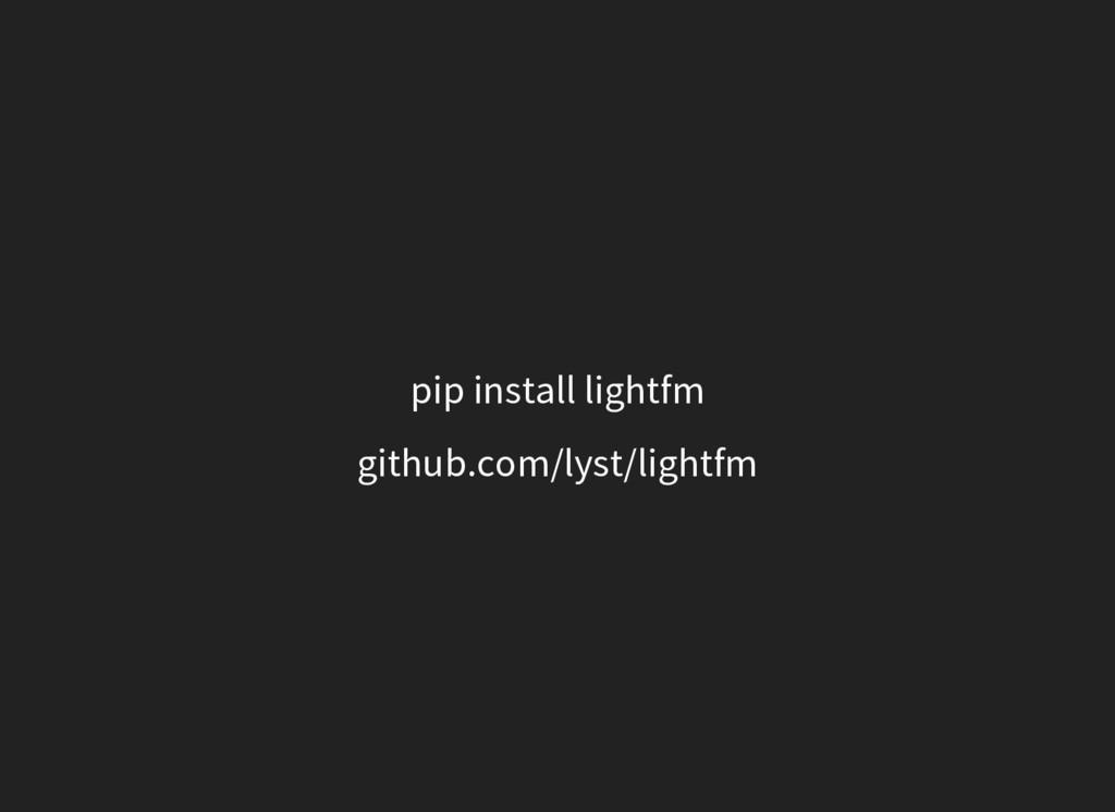 pip install lightfm github.com/lyst/lightfm