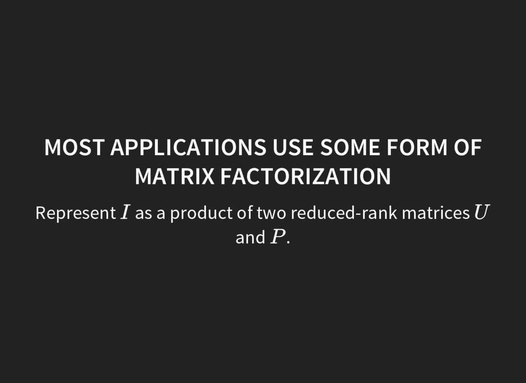Represent as a product of two reduced-rank matr...