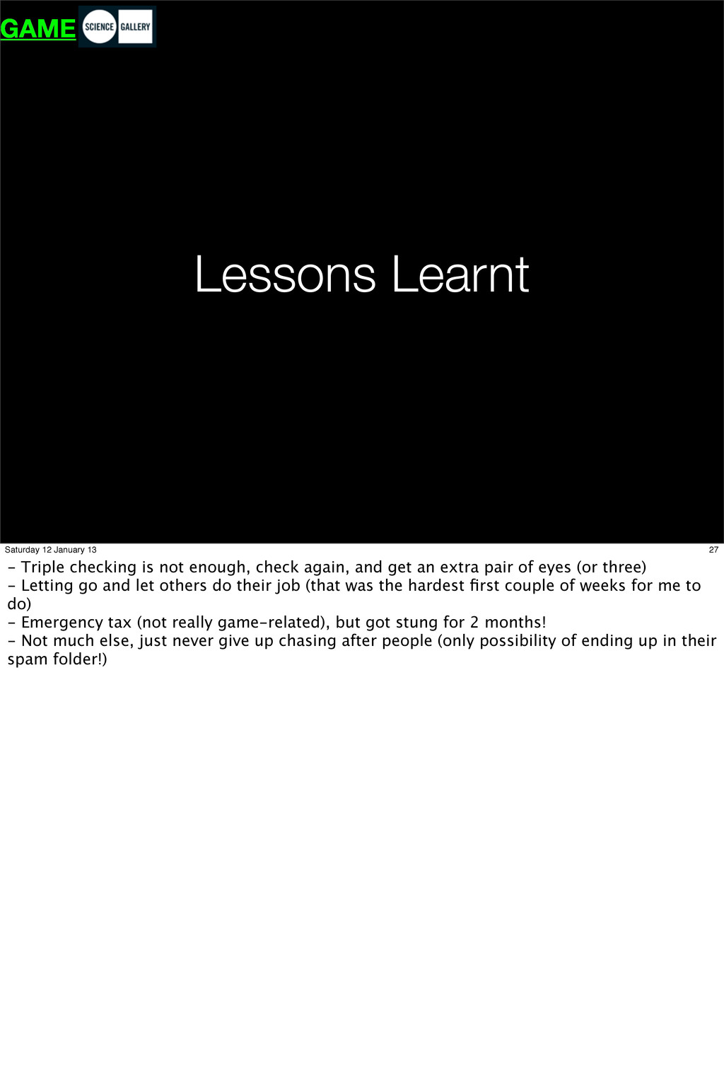 Lessons Learnt GAME 27 Saturday 12 January 13 -...