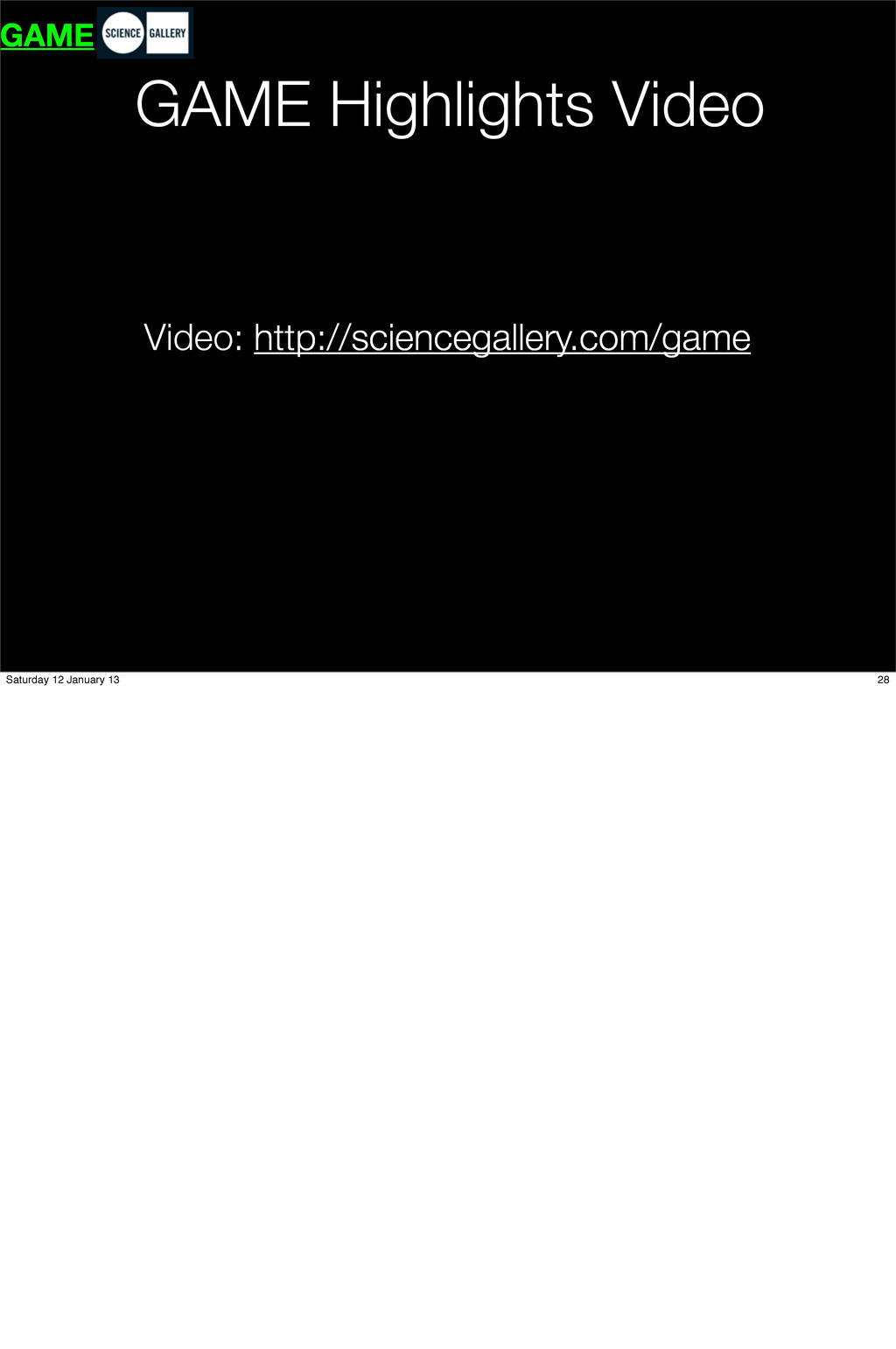 Video: http://sciencegallery.com/game GAME High...