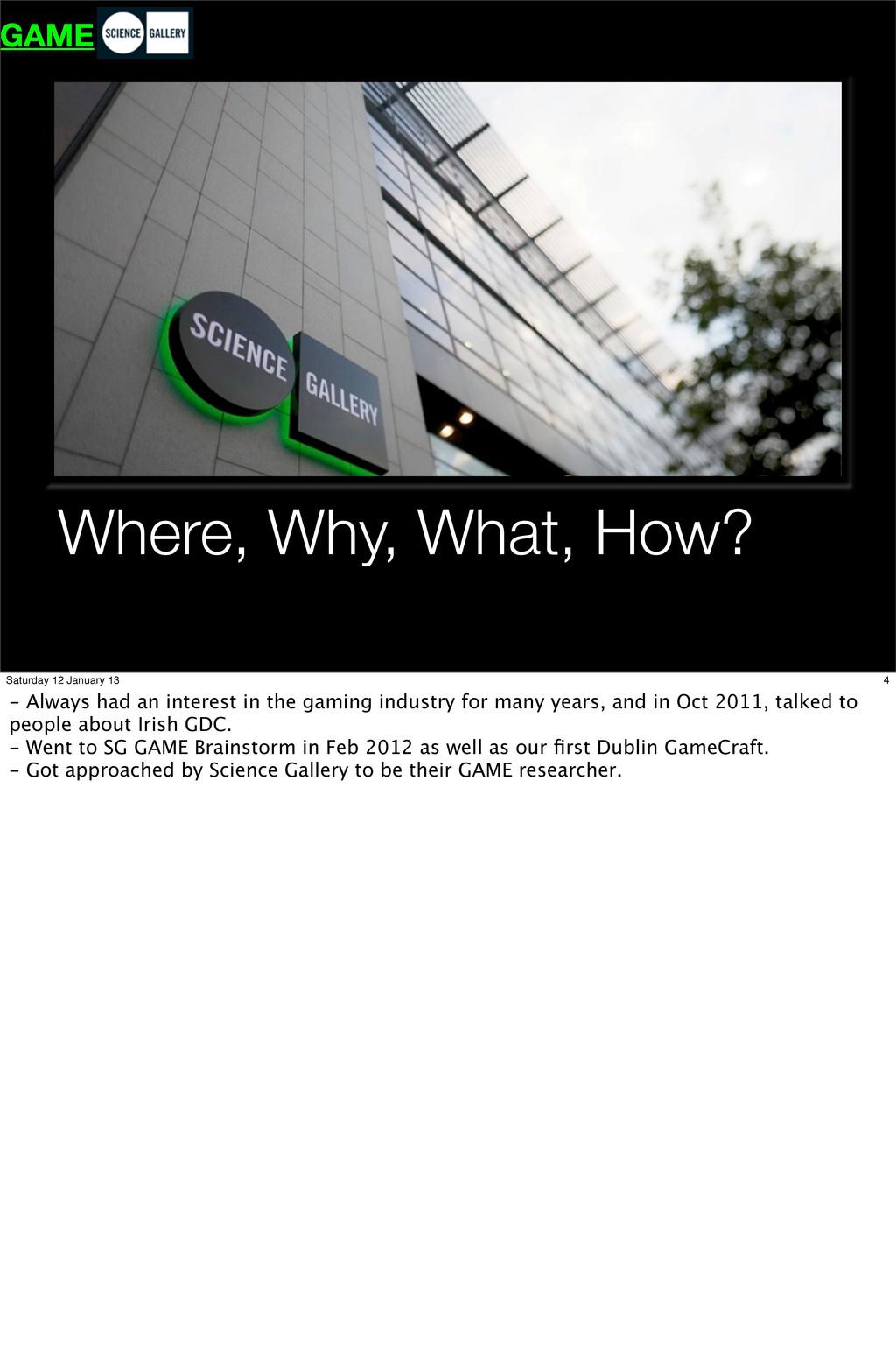 Where, Why, What, How? GAME 4 Saturday 12 Janua...