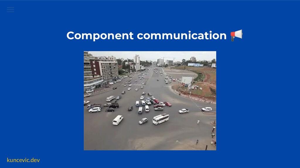 kuncevic.dev Component communication