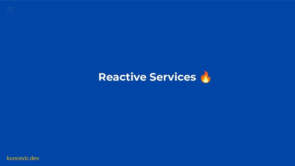kuncevic.dev Reactive Services