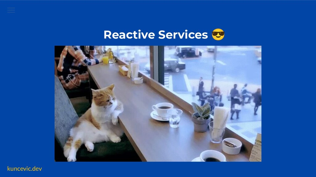 kuncevic.dev What is Reactive Service ?