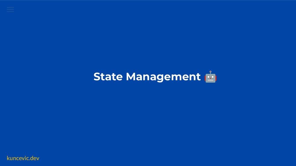 kuncevic.dev State Management 🤖