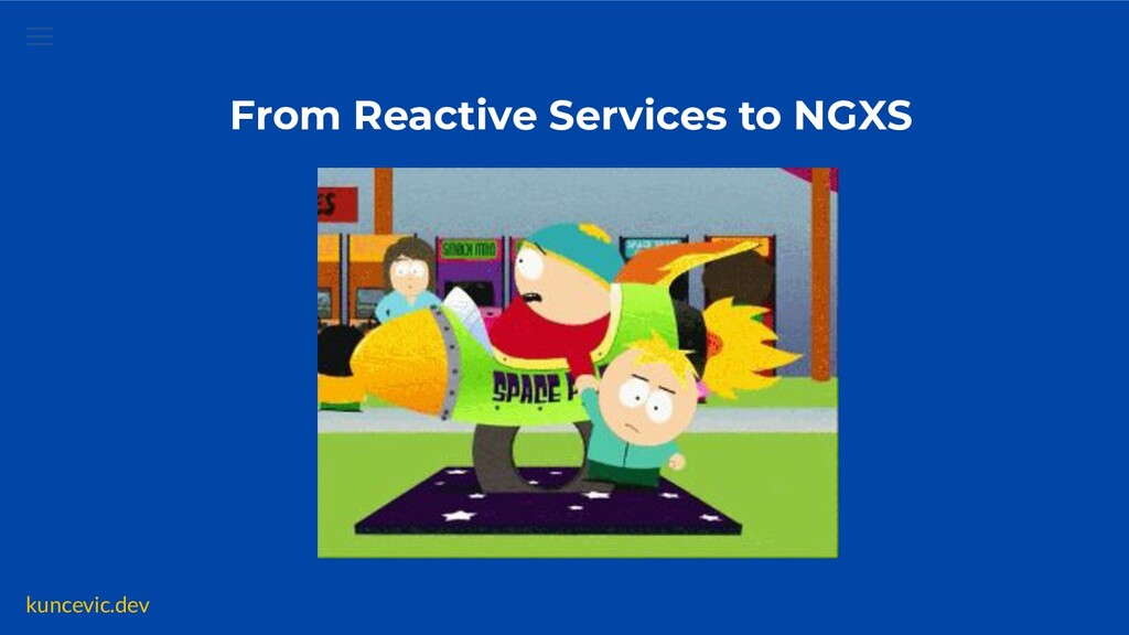 kuncevic.dev From Reactive Services to NGXS