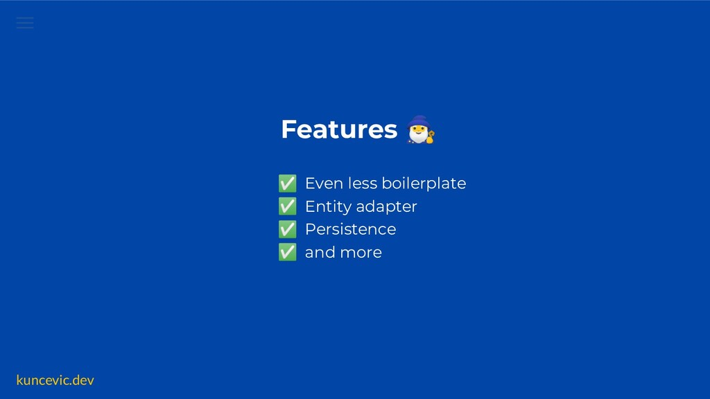kuncevic.dev Features 󰩃 ✅ Even less boilerplate...