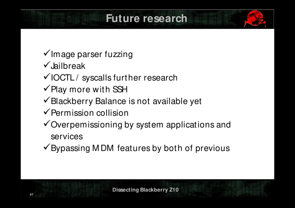 Dissecting Blackberry Z10 Future research 41 I...