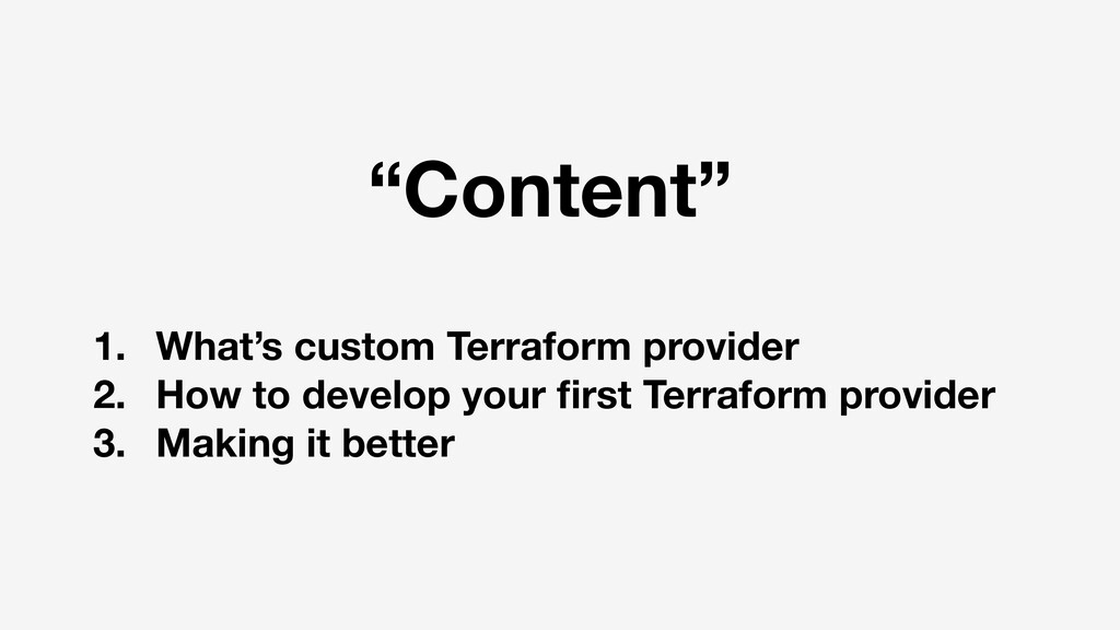 1. What's custom Terraform provider 2. How to d...