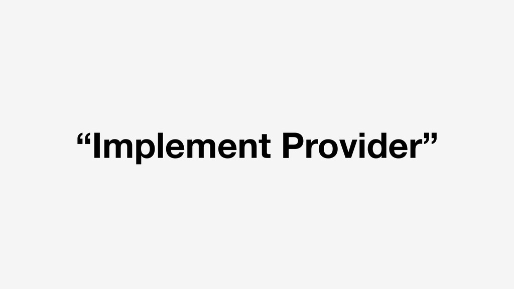 """Implement Provider"""