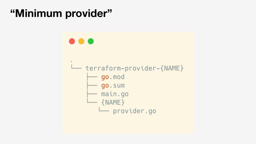 """""""Minimum provider"""""""