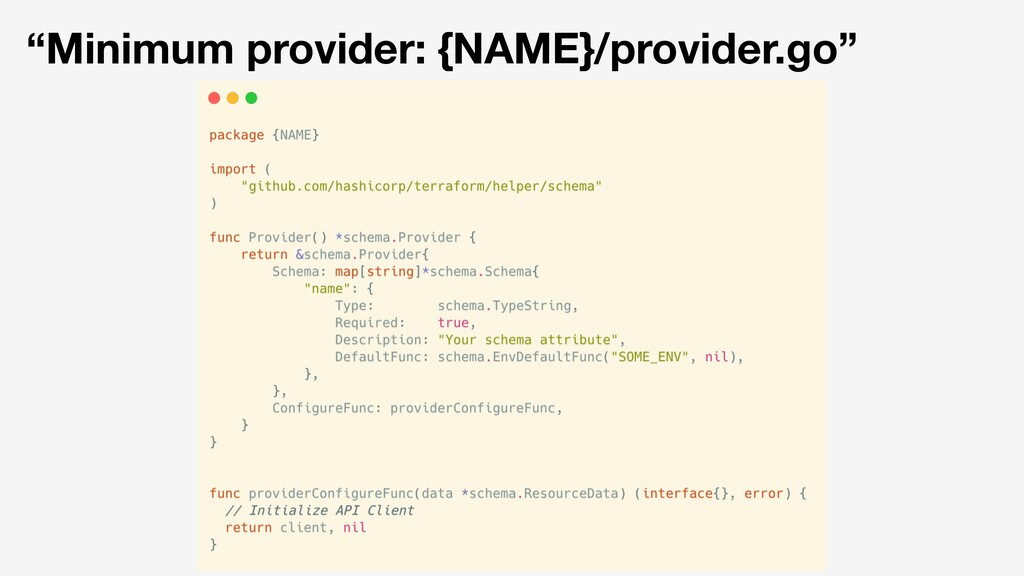 """Minimum provider: {NAME}/provider.go"""