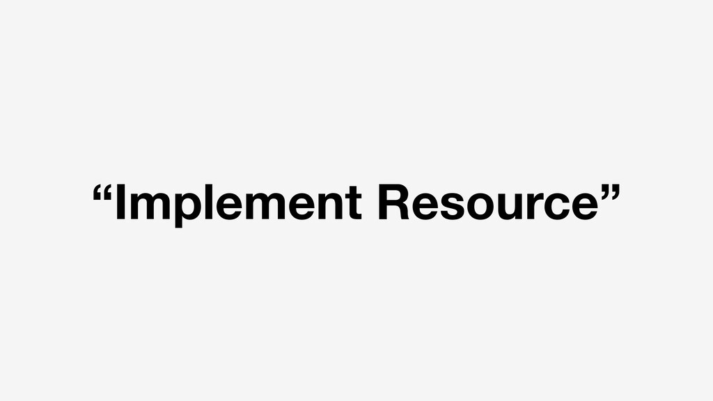 """Implement Resource"""