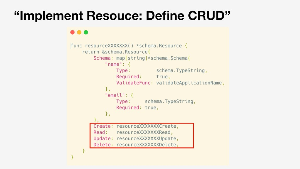 """Implement Resouce: Define CRUD"""