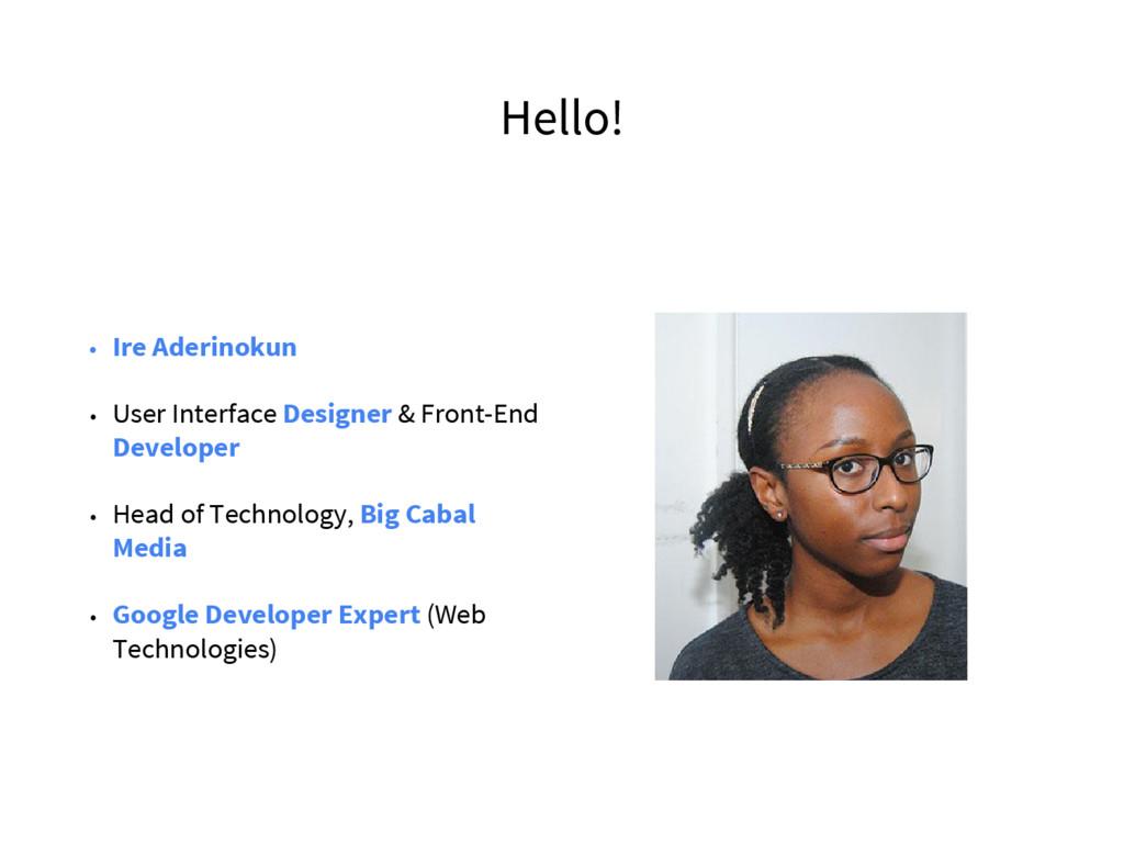 Hello! • Ire Aderinokun • User Interface Design...