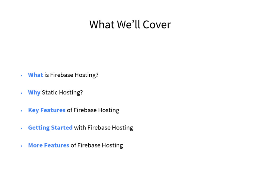 What We'll Cover • What is Firebase Hosting? • ...