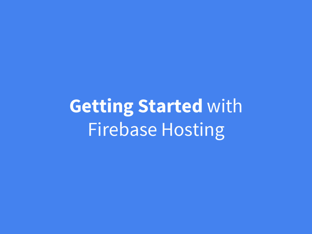 Getting Started with Firebase Hosting