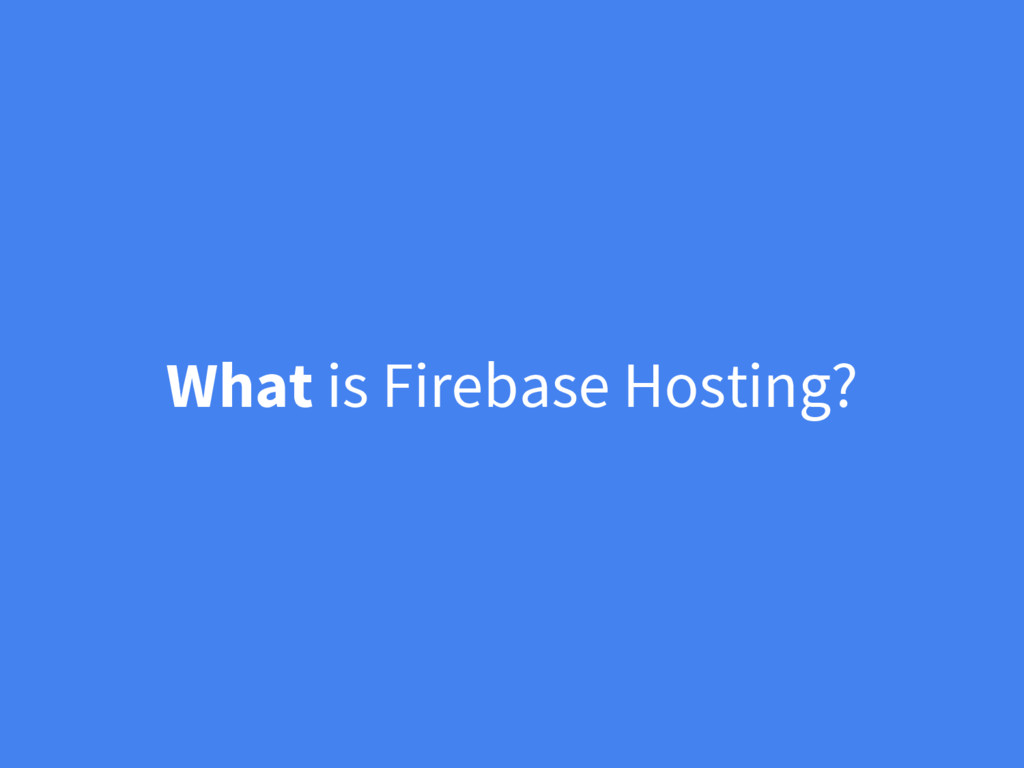 What is Firebase Hosting?