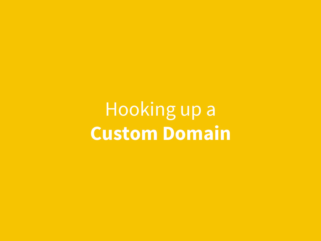 Hooking up a Custom Domain