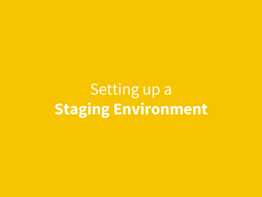 Setting up a Staging Environment