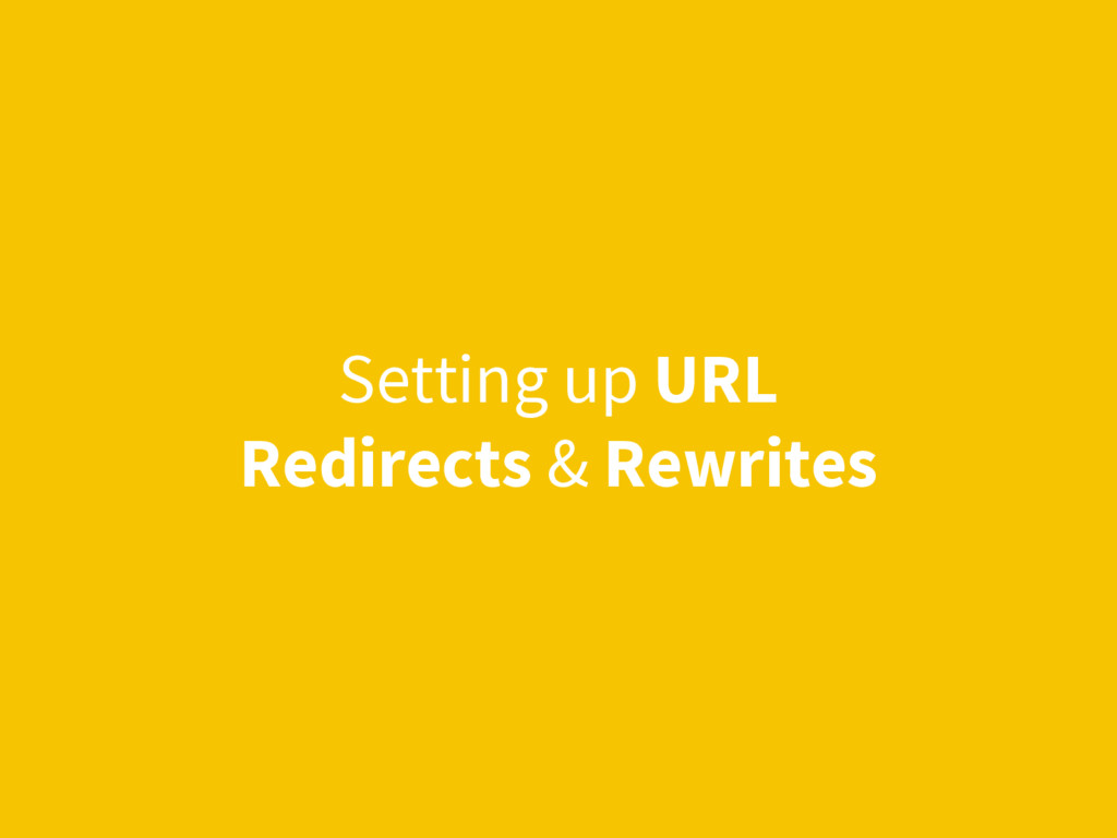 Setting up URL Redirects & Rewrites