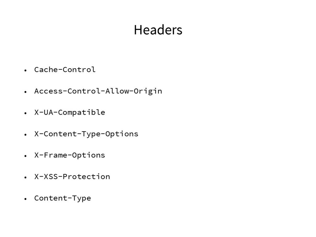 Headers • Cache-Control • Access-Control-Allow-...