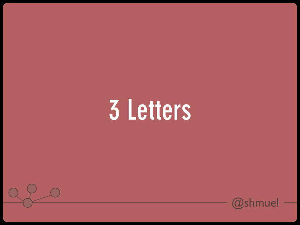 @shmuel 3 Letters