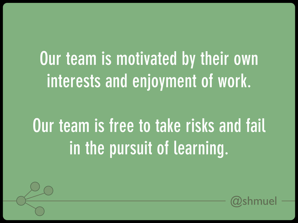 @shmuel Our team is motivated by their own inte...
