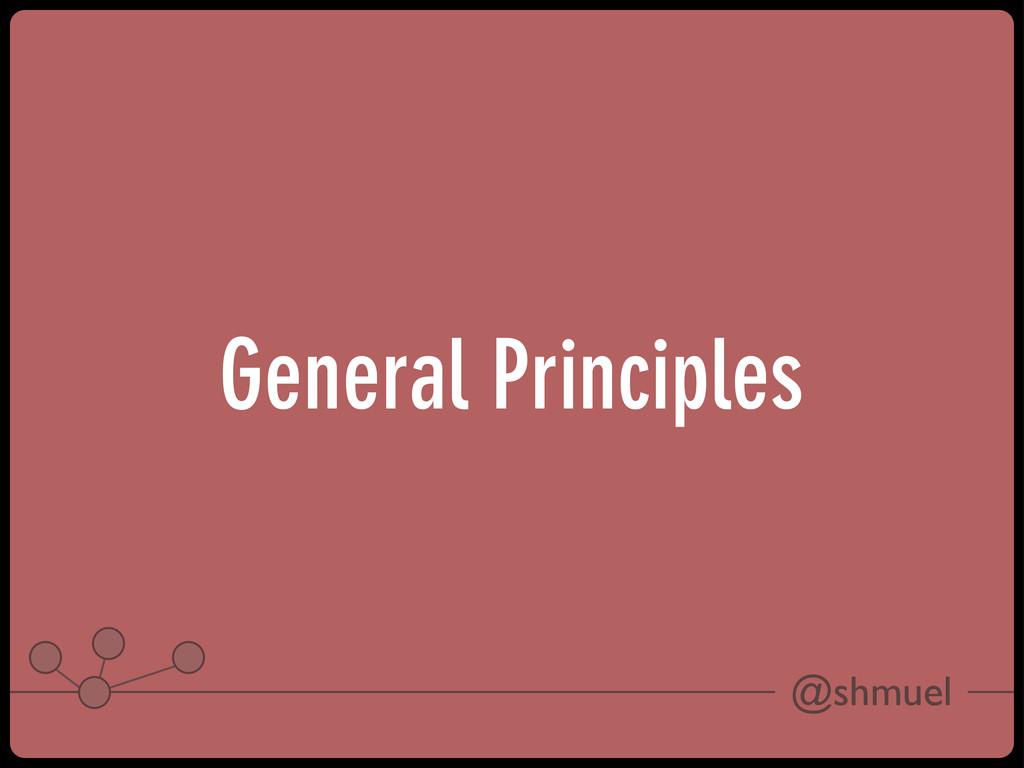 @shmuel General Principles