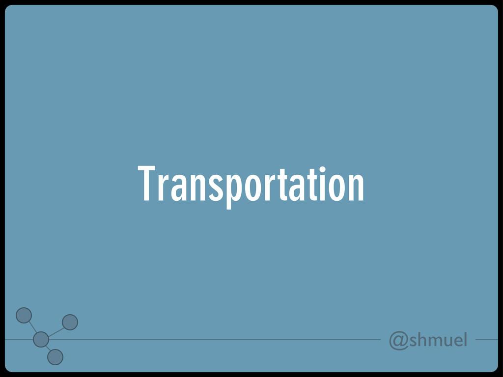@shmuel Transportation