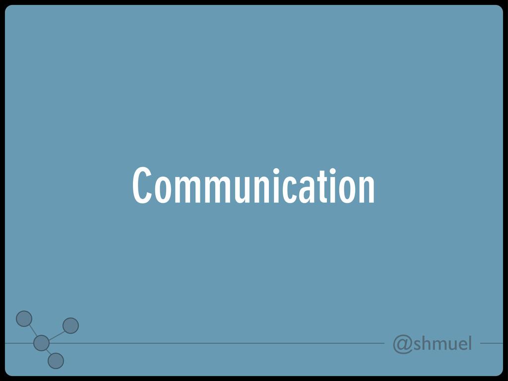 @shmuel Communication