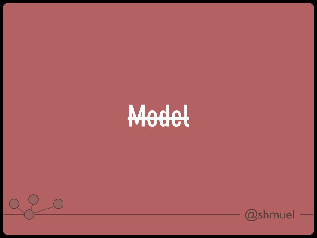 @shmuel Model