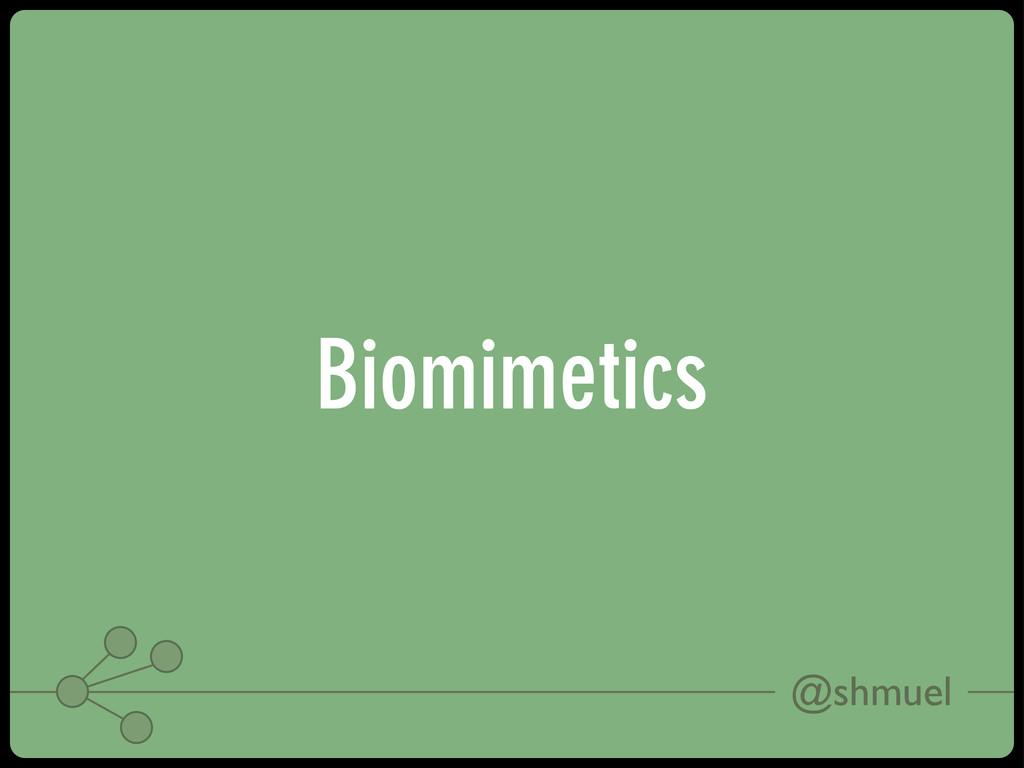 @shmuel Biomimetics