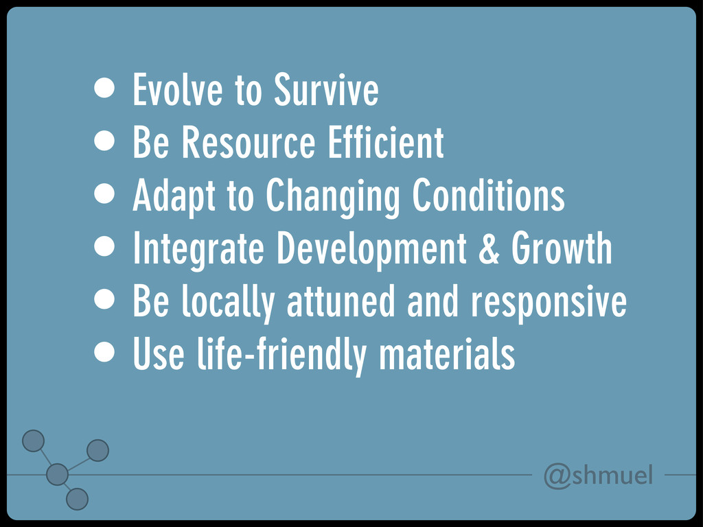 @shmuel • Evolve to Survive • Be Resource Effici...