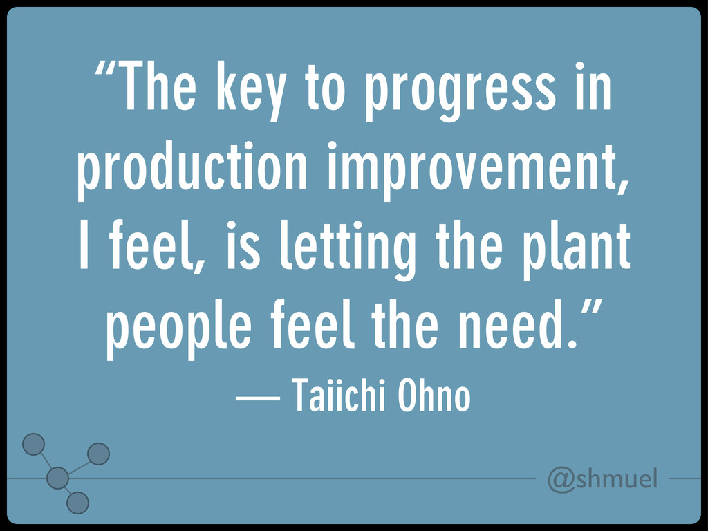 "@shmuel ""The key to progress in production impr..."