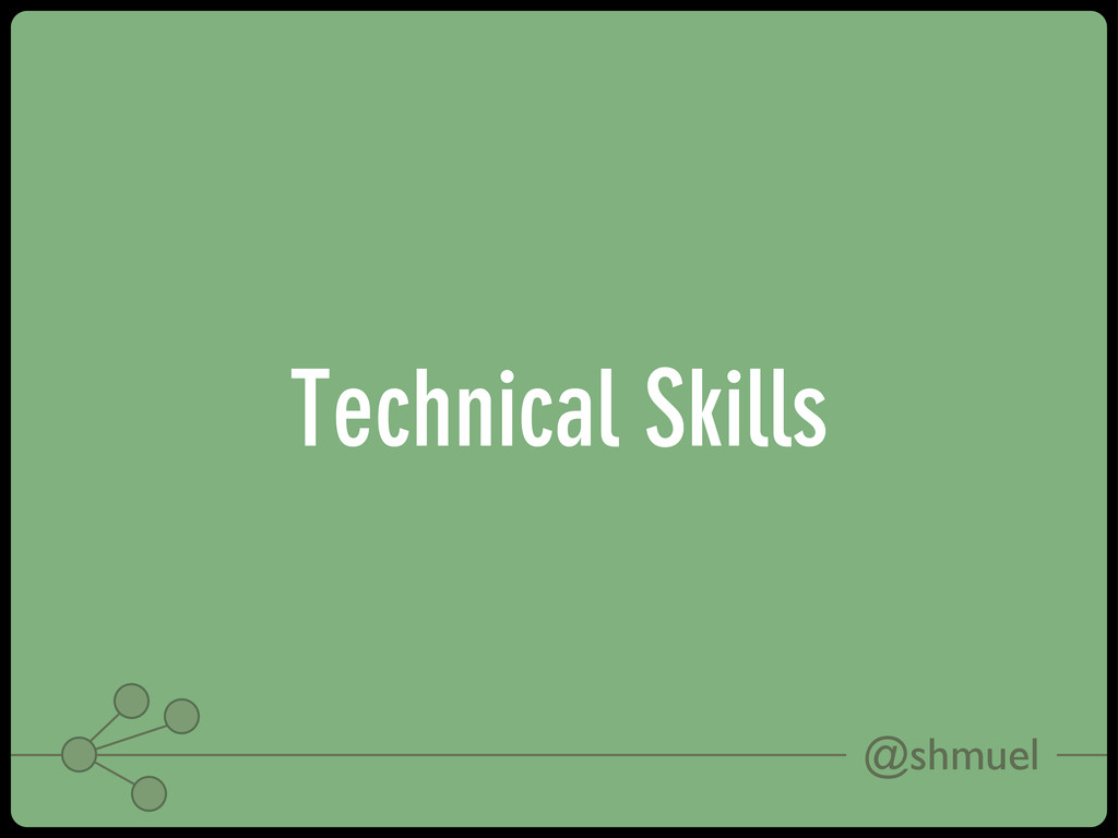 @shmuel Technical Skills