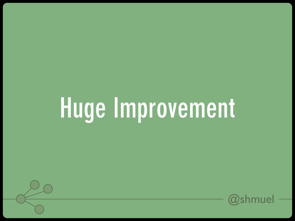 @shmuel Huge Improvement