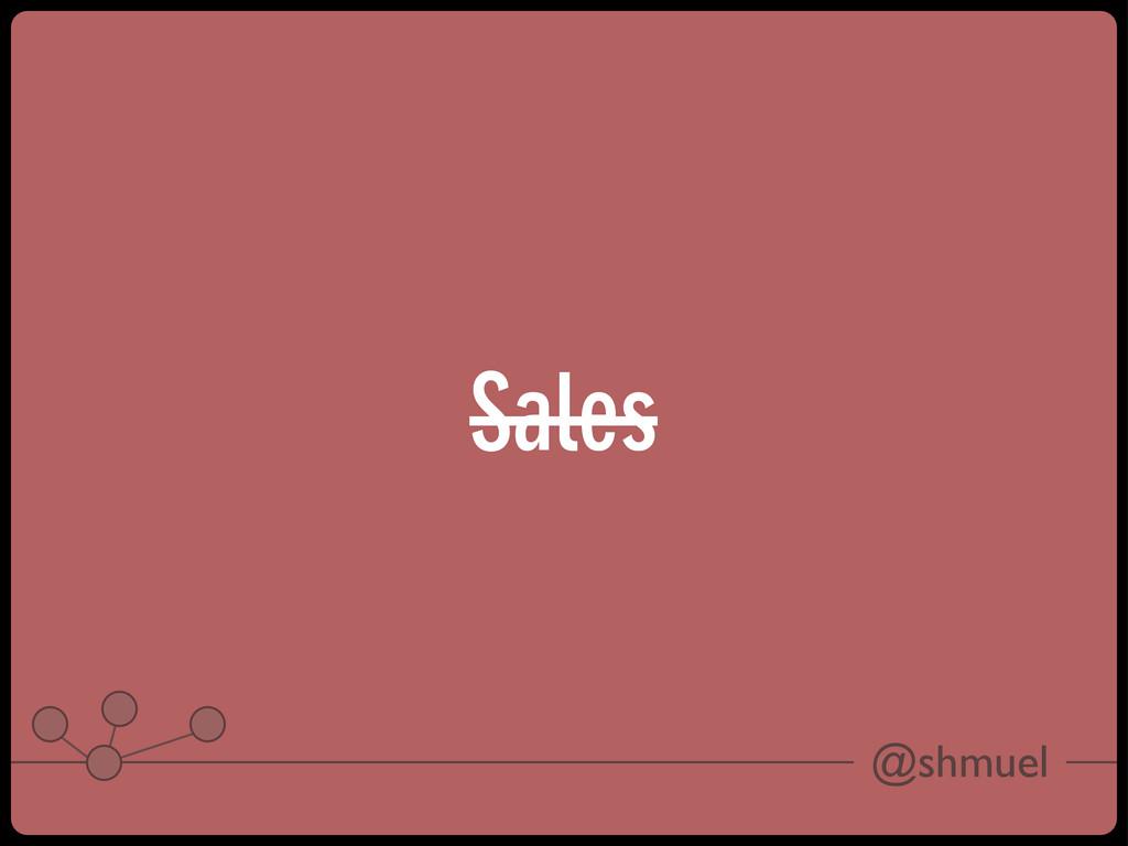 @shmuel Sales