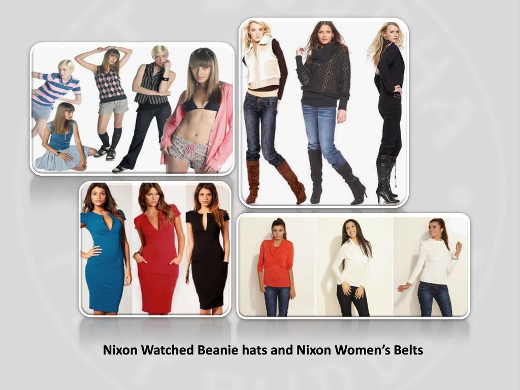 Nixo Watched Bea ie hats a d Nixo Wo e 's Belts