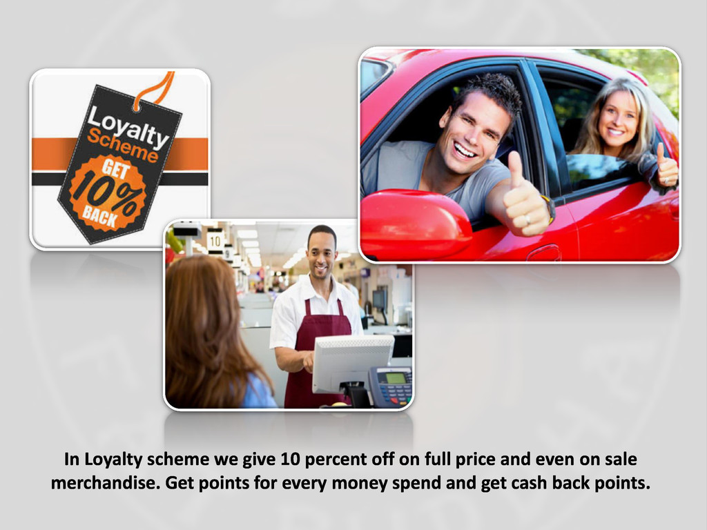 In Loyalty scheme we give 10 percent off on ful...