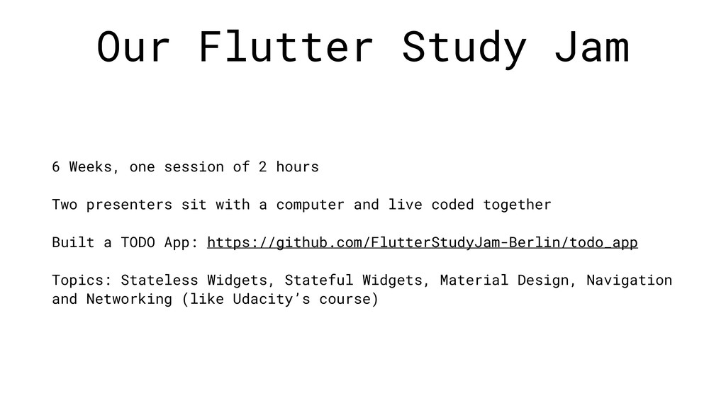 Our Flutter Study Jam 6 Weeks, one session of 2...
