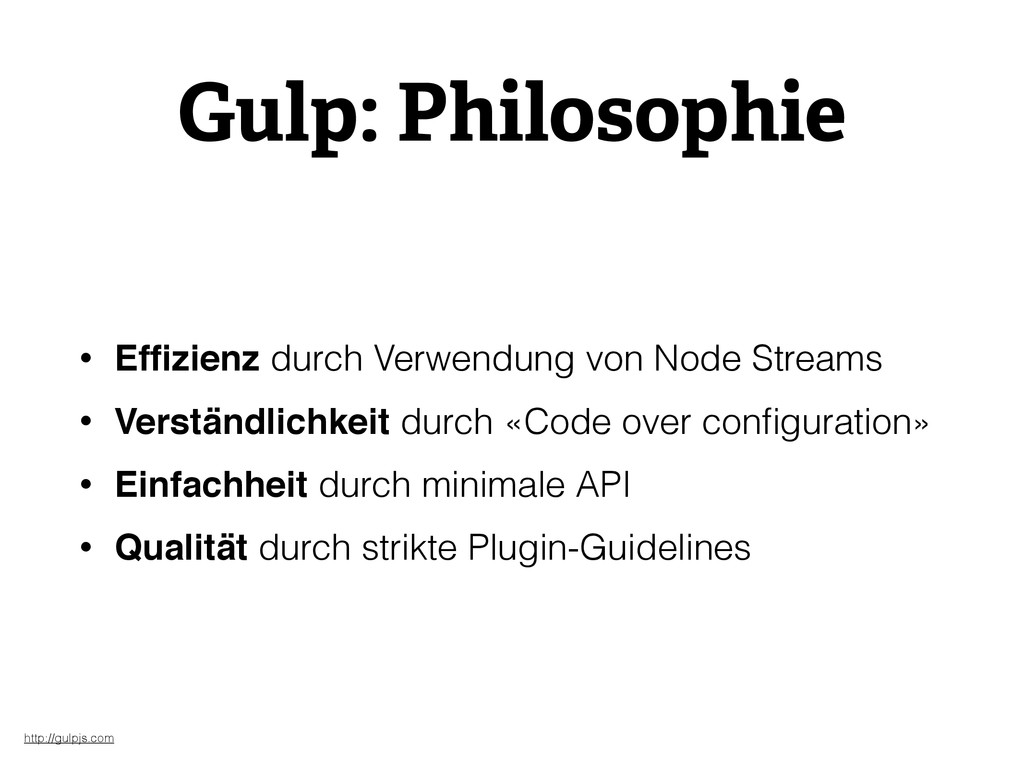 Gulp: Philosophie • Effizienz durch Verwendung v...