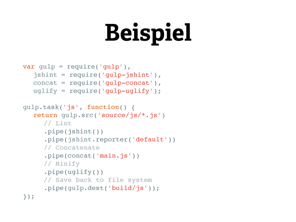 Beispiel var gulp = require('gulp'), jshint = r...