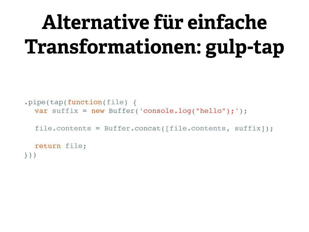 Alternative für einfache Transformationen: gulp...