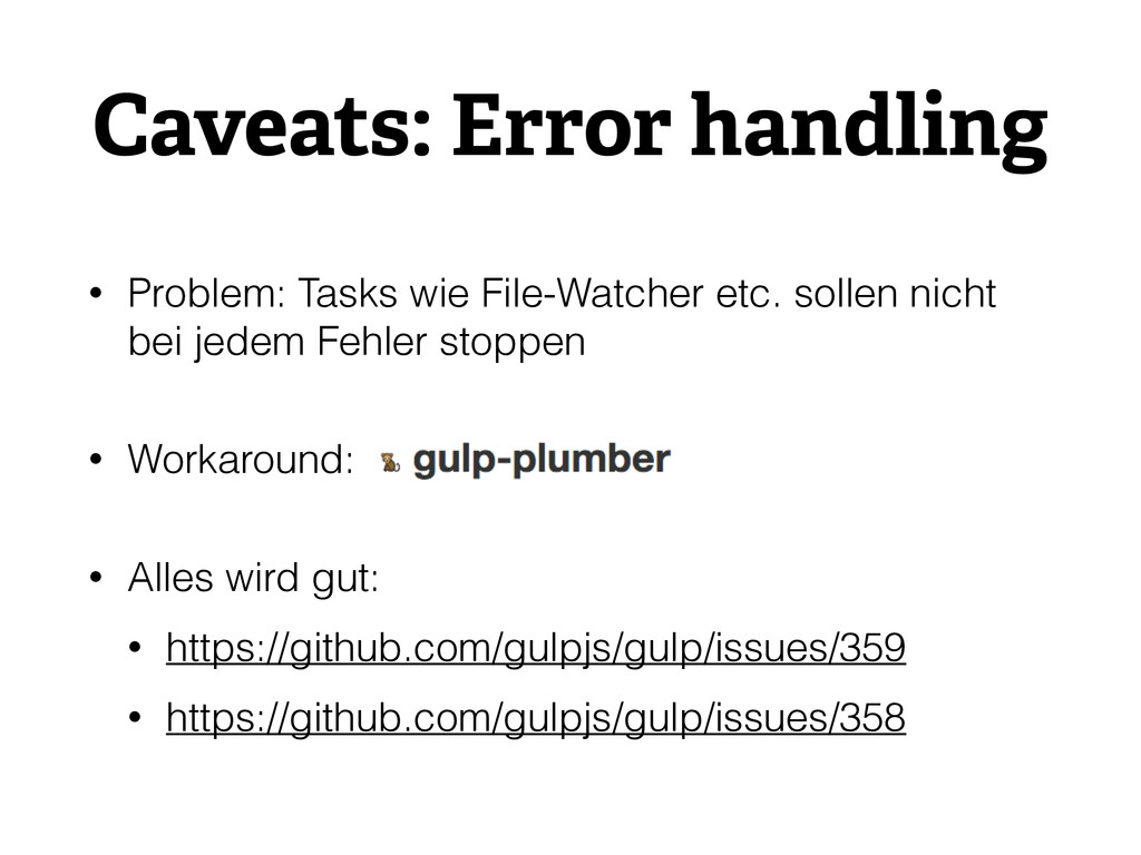 Caveats: Error handling • Problem: Tasks wie Fi...