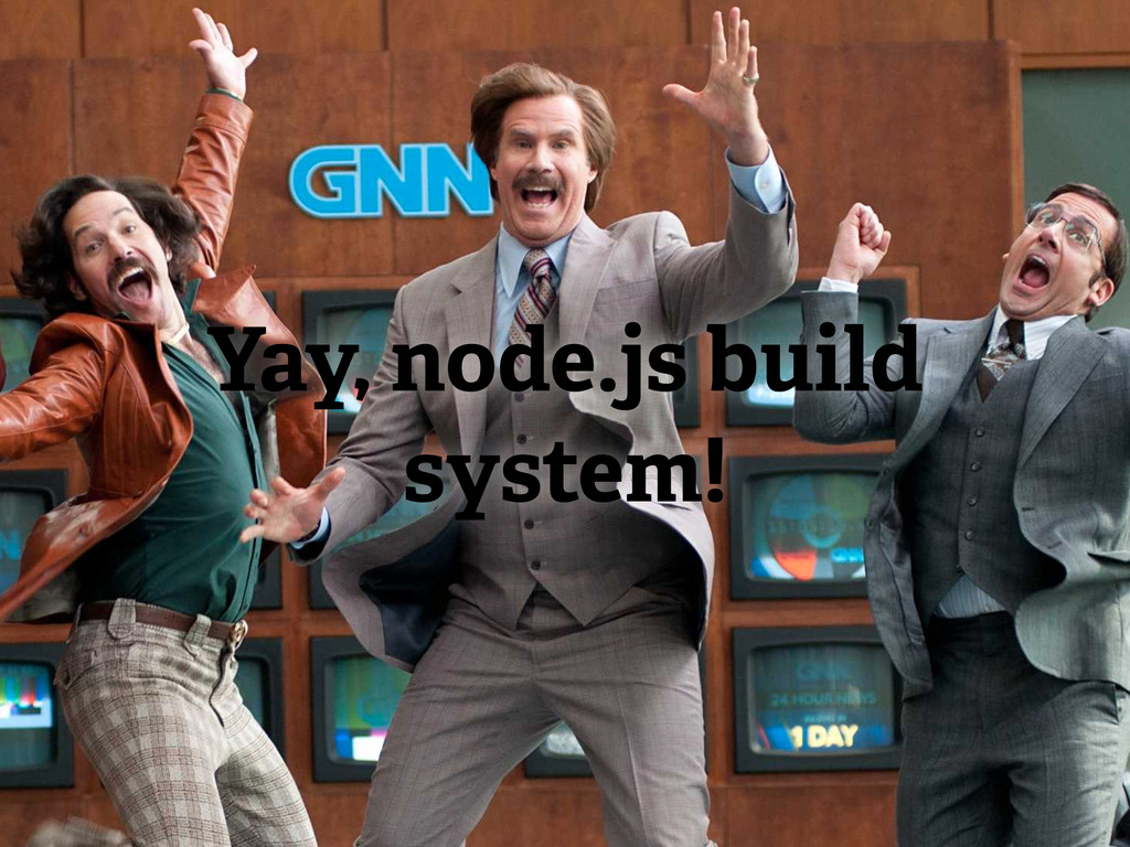 Yay, node.js build system!