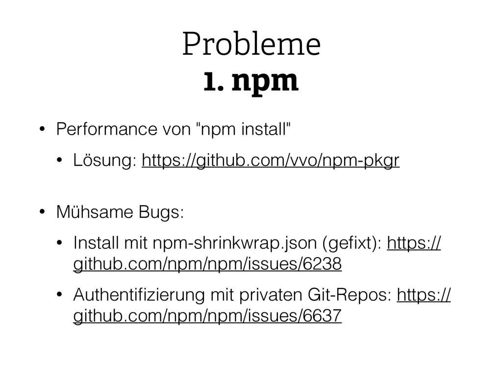 """Probleme 1. npm • Performance von """"npm install""""..."""