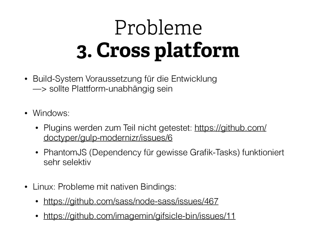 Probleme 3. Cross platform • Build-System Vorau...